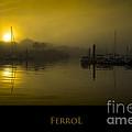 Fishing Port Of Ferrol In Fog Galicia Spain by Pablo Avanzini
