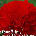 1 John 4 19 Floral by Michelle Greene Wheeler