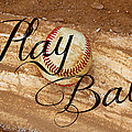 Play Ball by Tina Meador