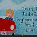Turned On Her Blinker by Brandy Gerber