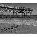 14th Avenue Pier In Myrtle Beach South Carolina by MM Anderson