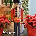German Nutcracker - Frohe Weihnachten by Mary Deal
