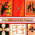 Live Love And Be Happy by Iris Gelbart