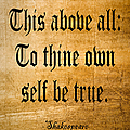To Thine Own Self Be True by Roz Abellera