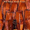 We Need More Vino by Diane Strain