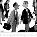 I've Stopped Carrying A Briefcase. I Don't Like by William Haefeli