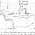 Well, Yes, It's A Routine Procedure - If by Robert Mankoff