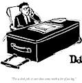 For A Desk Job by Drew Dernavich