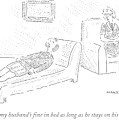 Oh, My Husband's Fine In Bed As Long As He Stays by Robert Mankoff