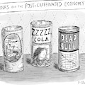 Drinks For The Post-caffeinated Economy by Roz Chast