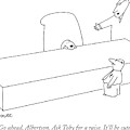 Go Ahead, Albertson. Ask Toby For A Raise. It'll by Charles Barsotti