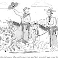 Waving The Hat Keeps The Cattle Moving And Lets by Leo Cullum