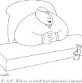 O.k., O.k., Wilkins, On Behalf Of All Alpha Males by Charles Barsotti
