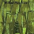 We Need More Vino by Diane Strain