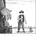 A Cowboy With A Dog Speaks To His Opponent by Harry Bliss