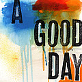A Good Day- Abstract Painting  by Linda Woods