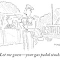 A Policeman Is Seen Speaking To A Man In A Car by Robert Mankoff