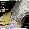 A Quilt Is Something To Keep The One You Love Warm by Barbara Griffin