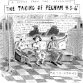 A Scene From The Upcoming The Taking Of Pelham by Roz Chast