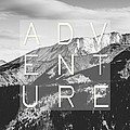 Adventure Typography by Pati Photography
