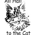 All Hail To The Cat by Robyn Stacey