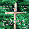 All Things Are Possible With God by Kathy  White