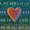All We Need Is Love 1 by Gerry High