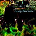 Always Remember by Dane Ann Smith Johnsen