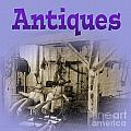 Antiques by Tina M Wenger