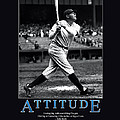 Babe Ruth Attitude  by Retro Images Archive