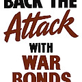 Back The Attack With War Bonds  by War Is Hell Store
