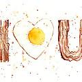 Bacon And Egg I Love You by Olga Shvartsur