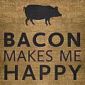 Bacon Makes Me Happy by Nancy Ingersoll
