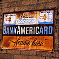 Bankamericard Welcome Here by Priscilla Burgers