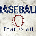 Baseball That Is All by Flo Karp