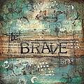 Be Brave 365 by Shawn Petite