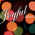 Be Joyful Always by Jen T