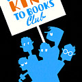 Be Kind To Books Club - Vintage Reading Poster by Mark E Tisdale