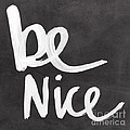 Be Nice by Linda Woods
