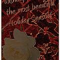 Beautiful Holiday Season by Bobbee Rickard