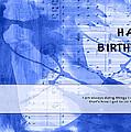 Birthday Quote 2 by Helene U Taylor