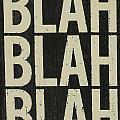 Blah Blah Blah by Brigitte Mueller