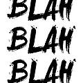 Blah Blah Blah Poster White by Naxart Studio
