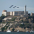 Blue Angels Over Alcatraz by Mountain Dreams