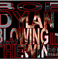 Bob Dylan Blowing In The Wind  by Marvin Blaine