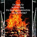 Bonfires And Summertime by Barbara Griffin