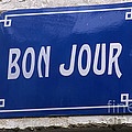 Bonjour French Street Sign by Ros Drinkwater