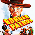 Border Patrol, Us Poster Art, William by Everett