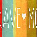 Brave Mom by Linda Woods