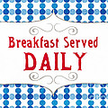 Breakfast Served Daily by Linda Woods